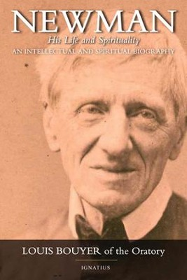 Newman: An Intellectual and Spiritual Biography of John Henry Newman  -     By: Louis Bouyer