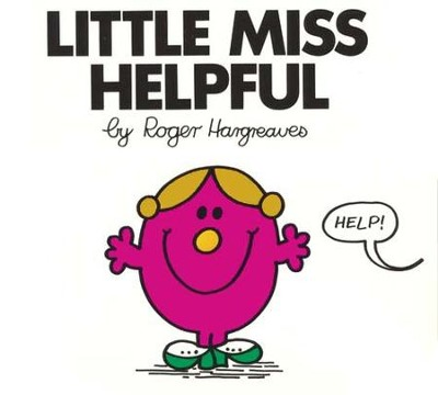 Little Miss Helpful  -     By: Roger Hargreaves