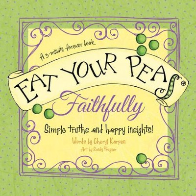 Eat Your Peas, Faithfully: Simple Truths and Happy Insights - eBook  -     By: Cheryl Karpen