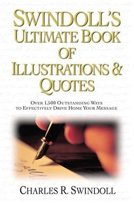 Swindoll's Ultimate Book of Illustrations & Quotes - eBook  -     By: Charles R. Swindoll