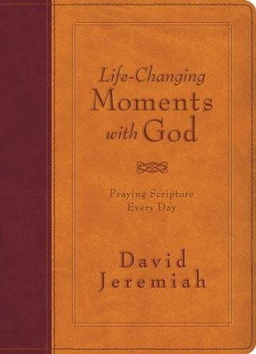 Life-Changing Moments with God: Praying Scripture Every Day (NKJV) - eBook  -     By: Dr. David Jeremiah