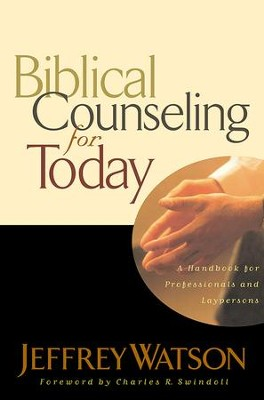 Biblical Counseling for Today - eBook  -     By: Jeffrey Watson