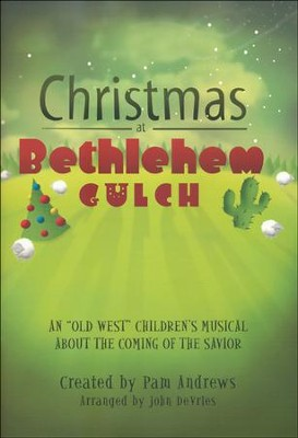 Christmas At Bethlehem Gulch, Book  -     By: Pam Andrews, John Devries
