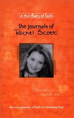 The Journals of Rachel Scott: A Journey of Faith at Columbine High  -     By: Darrell Scott, Beth Nimmo, Dana Scott