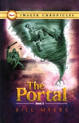 The Portal, Imager Chronicles Series #1   -     By: Bill Myers
