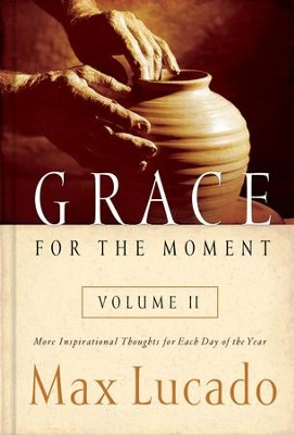 Grace for the Moment Volume II: More Inspirational Thoughts for Each Day of the Year - eBook  -     By: Max Lucado