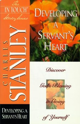 The Developing a Servant's Heart: Developing A Servant's Heart - eBook  -     By: Charles F. Stanley