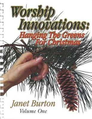 Worship Innovations: Hanging the Greens for Christmas   -     By: Janet Burton
