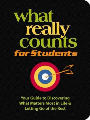 What Really Counts for Students: Your Guide to Discovering What's Most Important in Life and Letting Go of the Rest - eBook  -