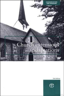 Church Extensions and Adaptations  -