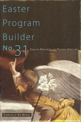 Easter Program Builder #31   -     By: Kimberly Messer