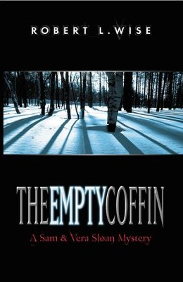 The Empty Coffin: A Sam and Vera Sloan Mystery - eBook  -     By: Robert L. Wise