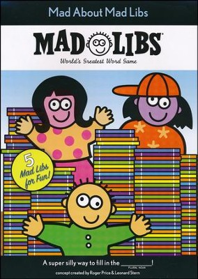 Mad About Mad Libs  -     By: Roger Price, Leonard Stern