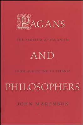 Pagans and Philosophers: The Problem of Paganism from Augustine to Leibniz [Paperback]  -     By: John Marenbon