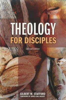 Theology for Disciples, Second Edition   -     By: Gilbert W. Stafford