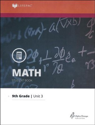 Lifepac Math Grade 9 Unit 3: Problem Analysis and Solution   -