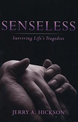 Senseless  -     By: Jerry A. Hickson