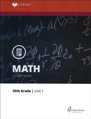 Lifepac Math Grade 10 Unit 1: A Mathematical System   -