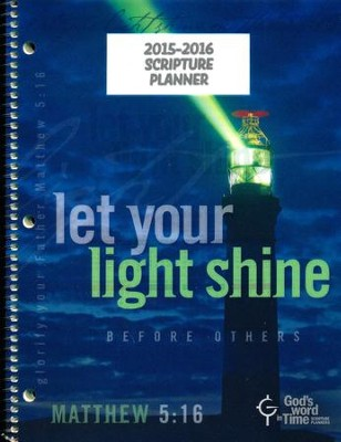 God's Word in Time Scripture Planner: Let Your Light Shine  Elementary/Middle School Student Edition (ESV Version;  July 2015 - June 2016)     -