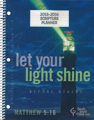God's Word in Time Scripture Planner: Let Your Light Shine  Elementary/Middle School Teacher Edition (ESV Version; July  2015 - June 2016)  -