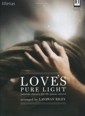 Love's Pure Light, Keyboard Book  -     By: Lavawan Riley