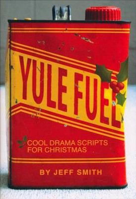 Yule Fuel   -     By: Jeff Smith