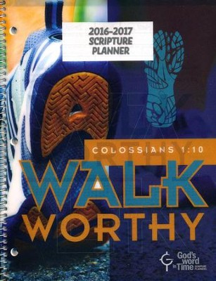 God's Word in Time Scripture Planner: Walk Worthy  Elementary/Middle School Student Edition (ESV Version; July  2016 - June 2017)  -