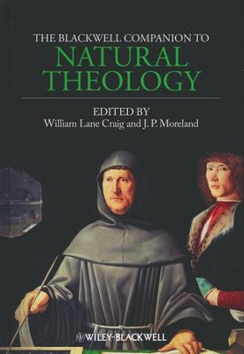 The Blackwell Companion to Natural Theology  -     Edited By: William Lane Craig, J.P. Moreland     By: Edited by William Lane Craig & J.P. Moreland