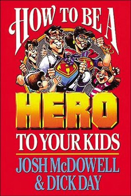 How to be a Hero to Your Kids: Set Your Heart Free from Fear: A 90-Day Devotional for Women - eBook  -     By: Josh McDowell