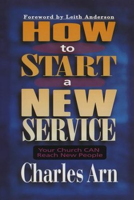 How to Start a New Service: Your Church Can Reach New People - eBook  -     By: Charles Arn