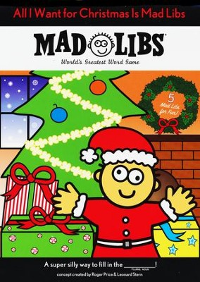 All I Want for Christmas Is Mad Libs  -     By: Roger Price, Leonard Stern