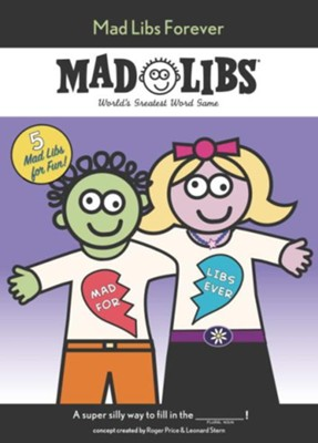 Mad Libs Forever  -     By: Roger Price, Leonard Stern