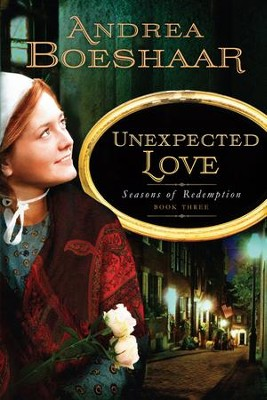 Unexpected Love: Seasons of Redemption, Book Three - eBook  -     By: Andrea Boeshaar