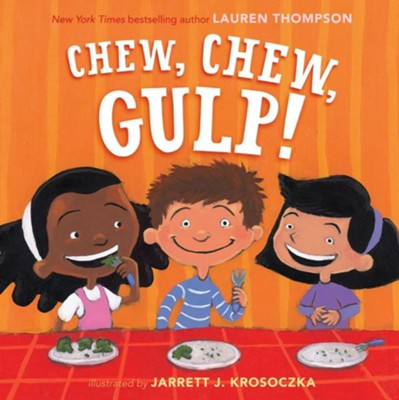 Chew, Chew, Gulp! - eBook  -     By: Lauren Thompson     Illustrated By: Jarrett J. Krosoczka