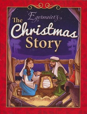Egermeier's The Christmas Story  -