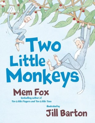 Two Little Monkeys - eBook  -     By: Mem Fox     Illustrated By: Jill Barton