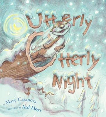 Utterly Otterly Night - eBook  -     By: Mary Casanova     Illustrated By: Ard Hoyt