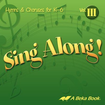 Abeka Sing Along! Volume 3 Audio CD   -