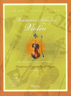 Meditative Solos for Violin (Book with CD-ROM)   -     By: Ed Hogan