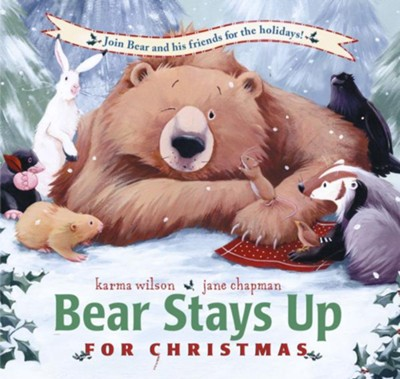 Bear Stays Up for Christmas - eBook  -     By: Karma Wilson