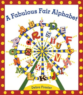 A Fabulous Fair Alphabet - eBook  -     By: Debra Frasier
