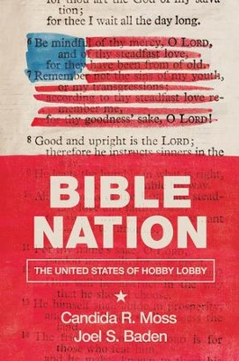 Bible Nation: The United States of Hobby Lobby   -     By: Candida R. Moss