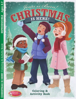 Christmas Is Here! Coloring & Activity Book--Ages 4-7   -