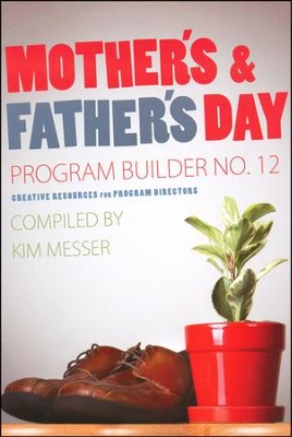 Mother's & Father's Day Program Builder No.12  -     By: Kim Messer