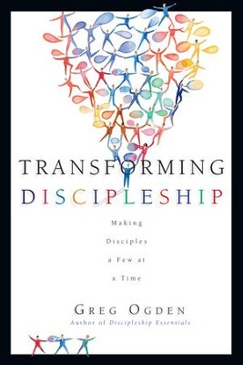 Transforming Discipleship: Making Disciples a Few at a Time - eBook  -     By: Greg Ogden