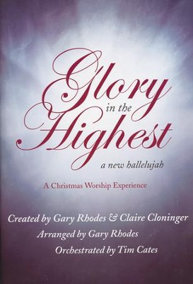 Glory In The Highest Songbook, A Christmas Worship Experience     -     By: Gary Rhodes, Claire Cloninger