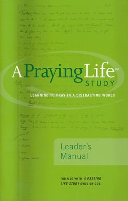 A Praying Life Study: seeJesus Ministries Seminar (Leader's Manual)  -     By: Paul E. Miller