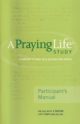 A Praying Life Study: seeJesus Ministries Seminar (Participant's Manual)  -     By: Paul E. Miller