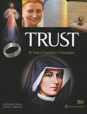 Trust: In St. Faustina's Footsteps  -     By: Grzegorz Gorny