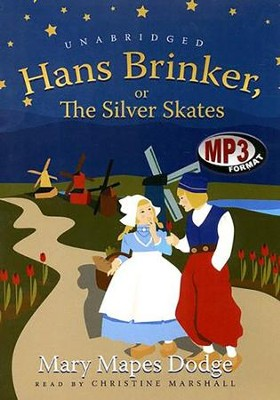 Hans Brinker - unabridged audiobook on MP3-CD  -     Narrated By: Christine Marshall     By: Mary Mapes Dodge